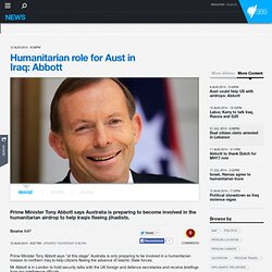 Humanitarian role for Aust in Iraq: Abbott