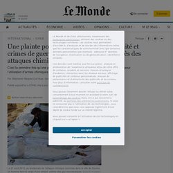 Une plainte pour «crimes contre l'humanité et crimes de guerre» déposée en France après des attaques chimiques en Syrie
