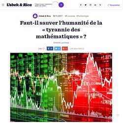Faut-il sauver l'humanité de la «tyrannie des mathématiques»?
