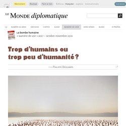 Trop d'humains ou trop peu d'humanité ?, par Philippe Descamps (Le Monde diplomatique, octobre 2019)