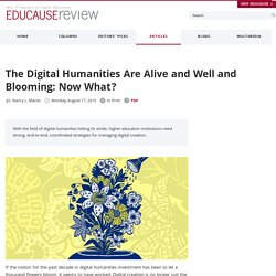 The Digital Humanities Are Alive and Well and Blooming: Now What?