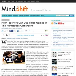 How Teachers Can Use Video Games In The Humanities Classroom