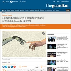 Humanities research is groundbreaking, life-changing… and ignored