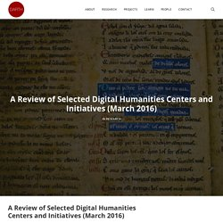 A Review of Selected Digital Humanities Centers and Initiatives (March 2016) - Harvard University Arts & Humanities Research Computing