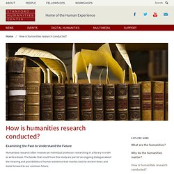 How is humanities research reshaping our future?