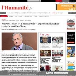 Jacques Testart : « L'humanitude », expression citoyenne contre le néolibéralisme