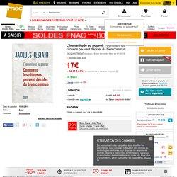 L'humanitude au pouvoir - broché - Jacques Testart - Livre ou ebook - Soldes 2015 Fnac.com