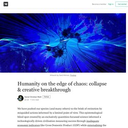 Humanity on the edge of chaos: collapse & creative breakthrough