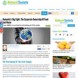 Humanity's Big Fight: The Corporate Ownership of Food and Water