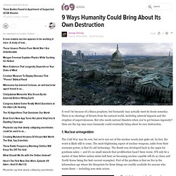 9 Ways Humanity Could Bring About Its Own Destruction