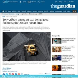 Tony Abbott wrong on coal being 'good for humanity', Oxfam report finds