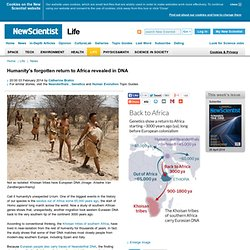 Humanity's forgotten return to Africa revealed in DNA - life - 03 February 2014