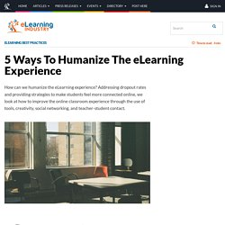 5 Ways To Humanize The eLearning Experience - eLearning Industry
