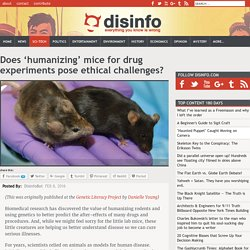 Does 'humanizing' mice for drug experiments pose ethical challenges?