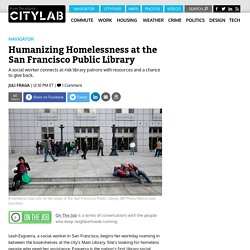 The Social Workers Humanizing Homelessness at the San Francisco Public Library