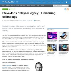 Steve Jobs' 100-year legacy: Humanizing technology