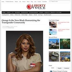 Orange Is the New Black Humanizing the Transgender Community