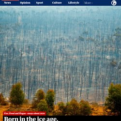 Born in the ice age, humankind now faces the age of fire – and Australia is on the frontline