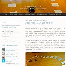 Juego de Mesa Humano – Flipped playground