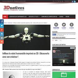 InMoov le robot humanoïde imprimé en 3D - Découverte avec son créateur