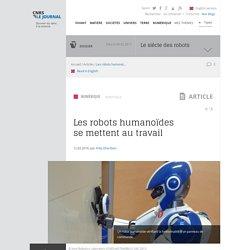 Les robots humanoïdes se mettent au travail