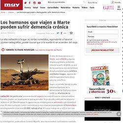 Los humanos que viajen a Marte sufrirán demencia crónica