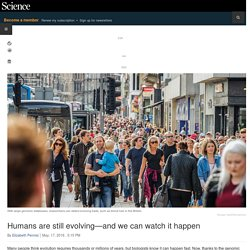 Humans are still evolving—and we can watch it happen