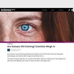 Are Humans Still Evolving? Scientists Weigh In