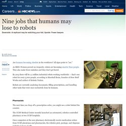 Nine jobs that humans may lose to robots - Business - Careers