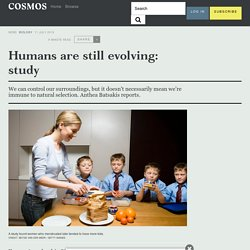 Humans are still evolving: study