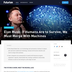 Elon Musk: If Humans Are to Survive, We Must Merge With Machines