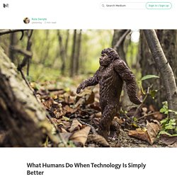 What Humans Do When Technology Is Simply Better
