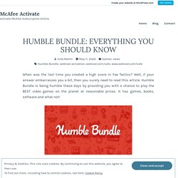 HUMBLE BUNDLE: EVERYTHING YOU SHOULD KNOW – McAfee Activate