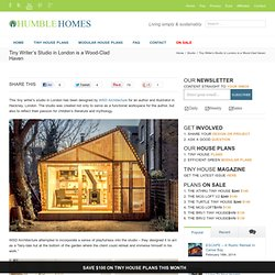 Humble Homes Tiny Writer's Studio in London is a Wood-Clad Haven | Humble Homes