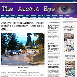 The Arcata Eye: Occupy Humboldt Matures, Projects Protest To Community