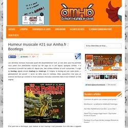 Humeur musicale #21 sur Amha.fr : Bootlegs