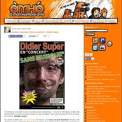 Humeur musicale #22 sur amha.fr: Didier Super | AMHA.fr - A Mon