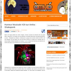 Humeur Musicale #29 sur Amha : Shakaponk