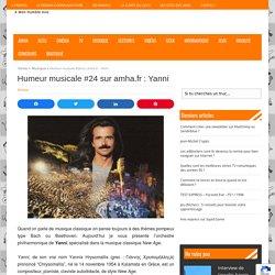 Humeur musicale #24 sur amha.fr : Yanni