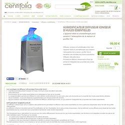 Achat humidificateur diffuseur ioniseur d'huiles essentielles Centifolia