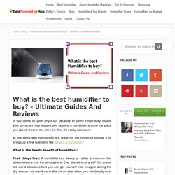 What is the best humidifier to buy? – Ultimate Guides & Reviews
