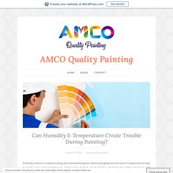 Can Humidity & Temperature Create Trouble DuringPainting?