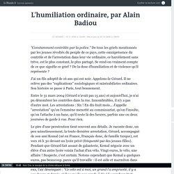 L'humiliation ordinaire, par Alain Badiou