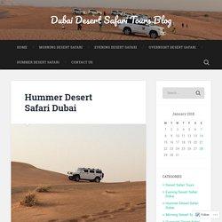 Hummer Desert Safari Dubai – Dubai Desert Safari Tours Blog