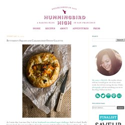 Hummingbird High - A Desserts and Baking Food Blog in San Francisco: Butternut Squash and Caramelized Onion Galette