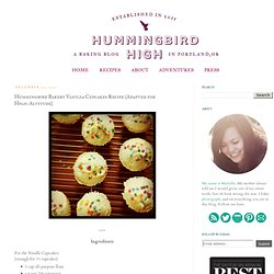 Hummingbird High: Hummingbird Bakery Vanilla Cupcakes Recipe (Adapted for High-Altitude)
