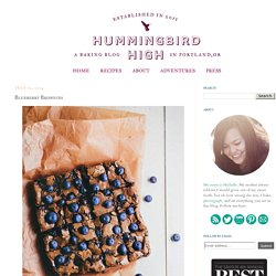 Hummingbird High - A Desserts and Baking Food Blog in Portland, Oregon: Blueberry Brownies