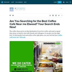 Are You Searching for the Best Coffee Café Near me Elwood? Your Search Ends Now!