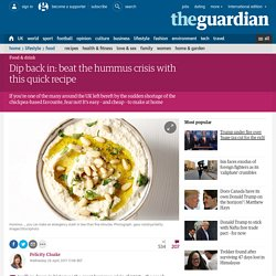 Dip back in: beat the hummus crisis with this quick recipe