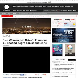 """No Woman, No Drive"": l'humour au second degré à la saoudienne"